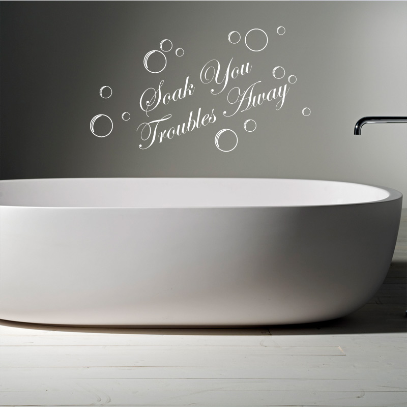 SOAK YOUR TROUBLES AWAY Bathroom words wall Quotes Wall Sticker Decal 800x800