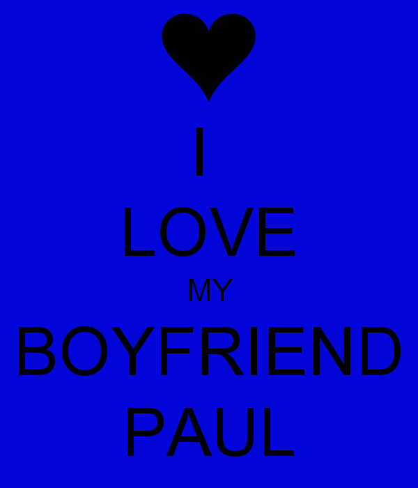 LOVE MY BOYFRIEND PAUL   KEEP CALM AND CARRY ON Image Generator 600x700