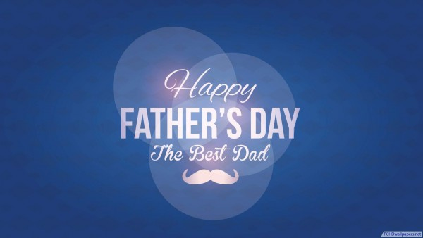 Wallpapers Happy Father Day Wallpaper Fathers Day The Best DAD 600x338