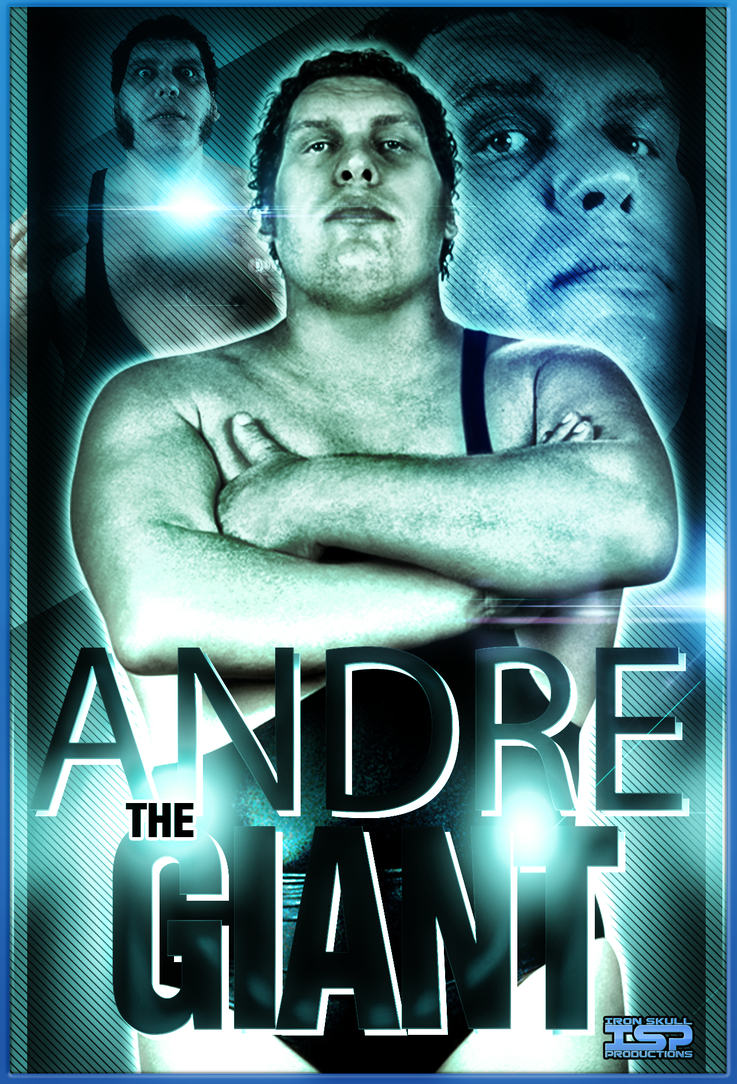 Andre the GIANT   poster by TheIronSkull 737x1084
