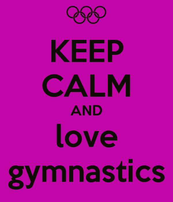 Cool Gymnastics Wallpaper Keep calm and love gymnastics 600x700