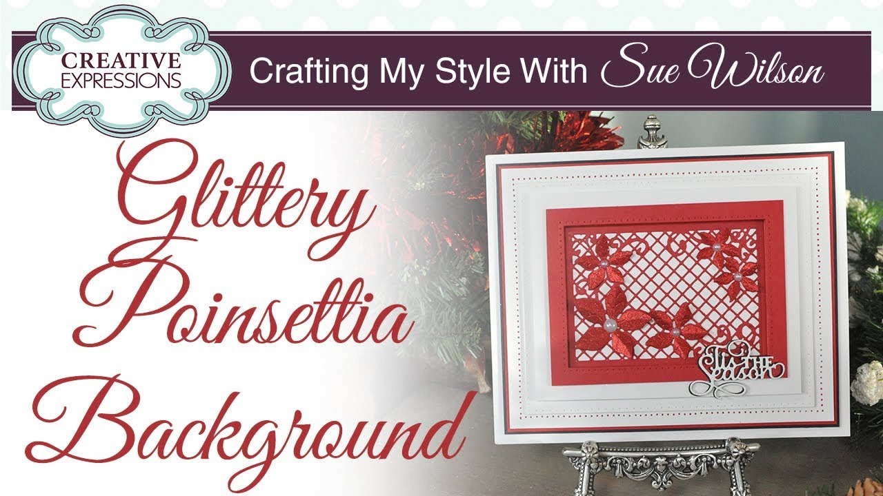 Glittery Poinsettia Background Card Crafting My Style with Sue 1280x720