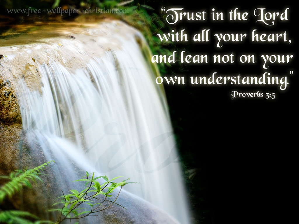 Proverbs 35   Trust In The Lord Wallpaper   Christian Wallpapers 1024x768