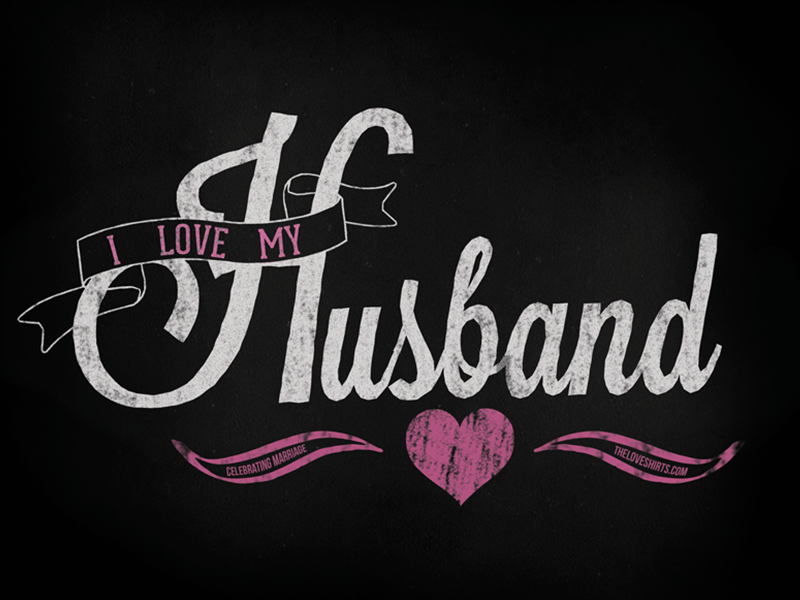 dribbble i love my husband by andrew brooks 800x600