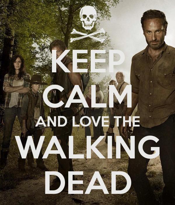 KEEP CALM AND LOVE THE WALKING DEAD Poster T Keep Calm o Matic 600x700