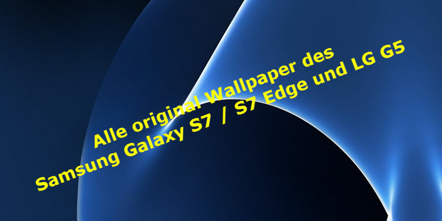 [Download] Die original Wallpaper des Samsung Galaxy S7 900x451