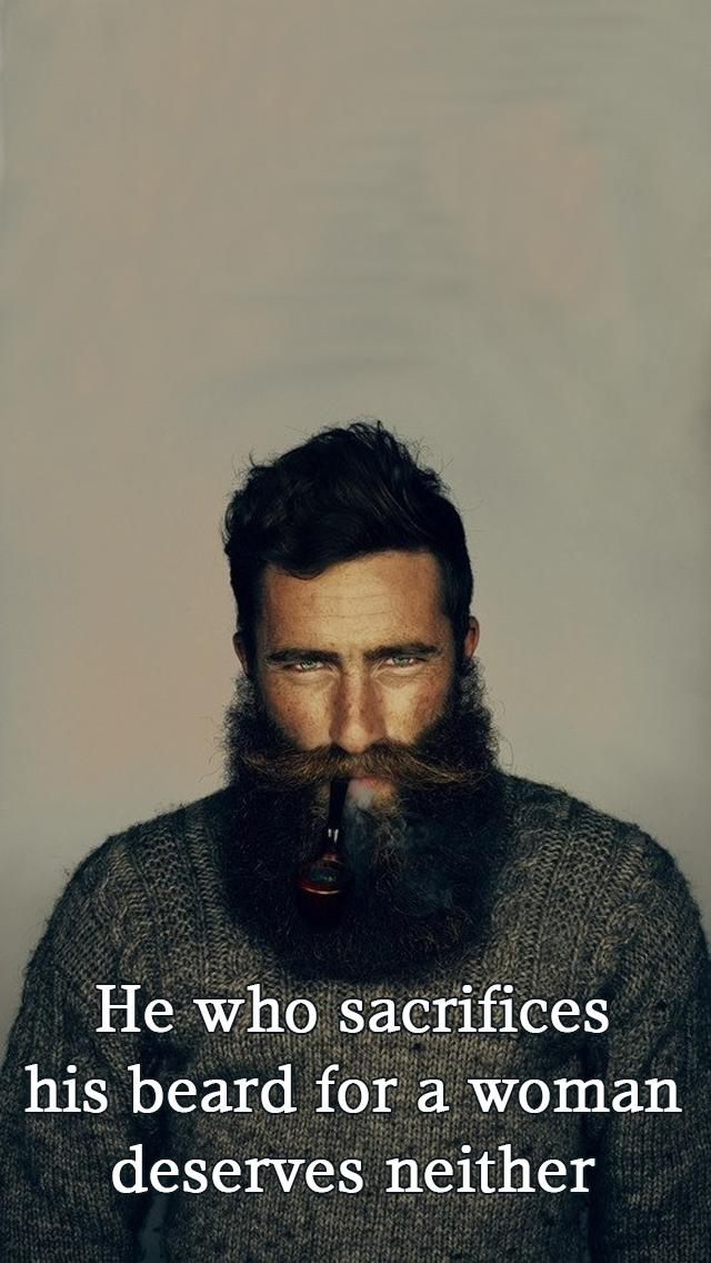 his beard for a woman deserves neither iPhone 5 Wallpaper 640x1136 640x1136