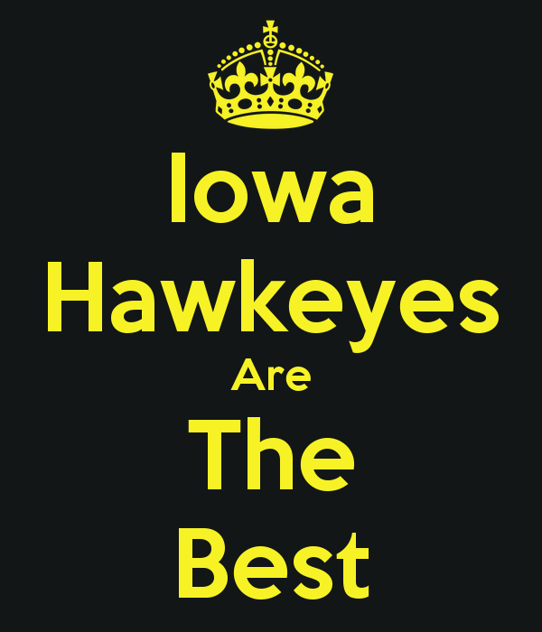 Iowa Hawkeyes Are The Best   KEEP CALM AND CARRY ON Image Generator 600x700