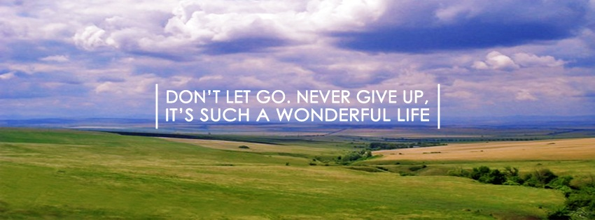 Never Give Up Facebook Cover desktop wallpapers and stock photos 850x315