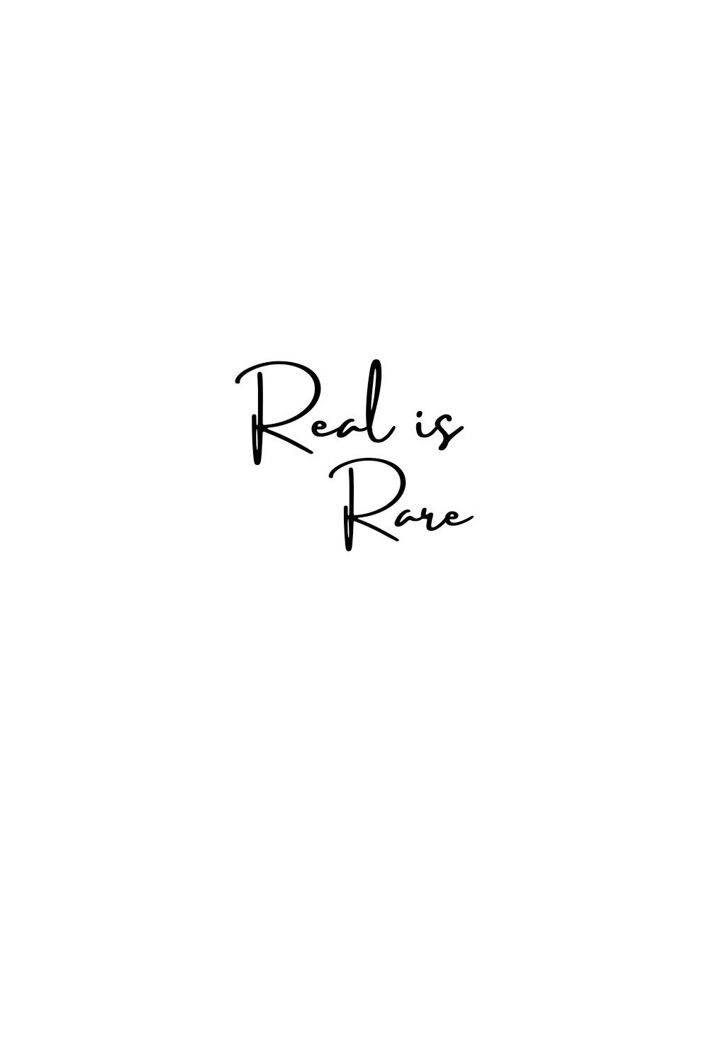 Real is Rare quote Rare quote White background quotes Quotes white 1000x1500