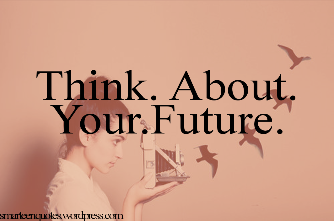 Free Download Wallpaper Future And Dream Quote Smart Teen