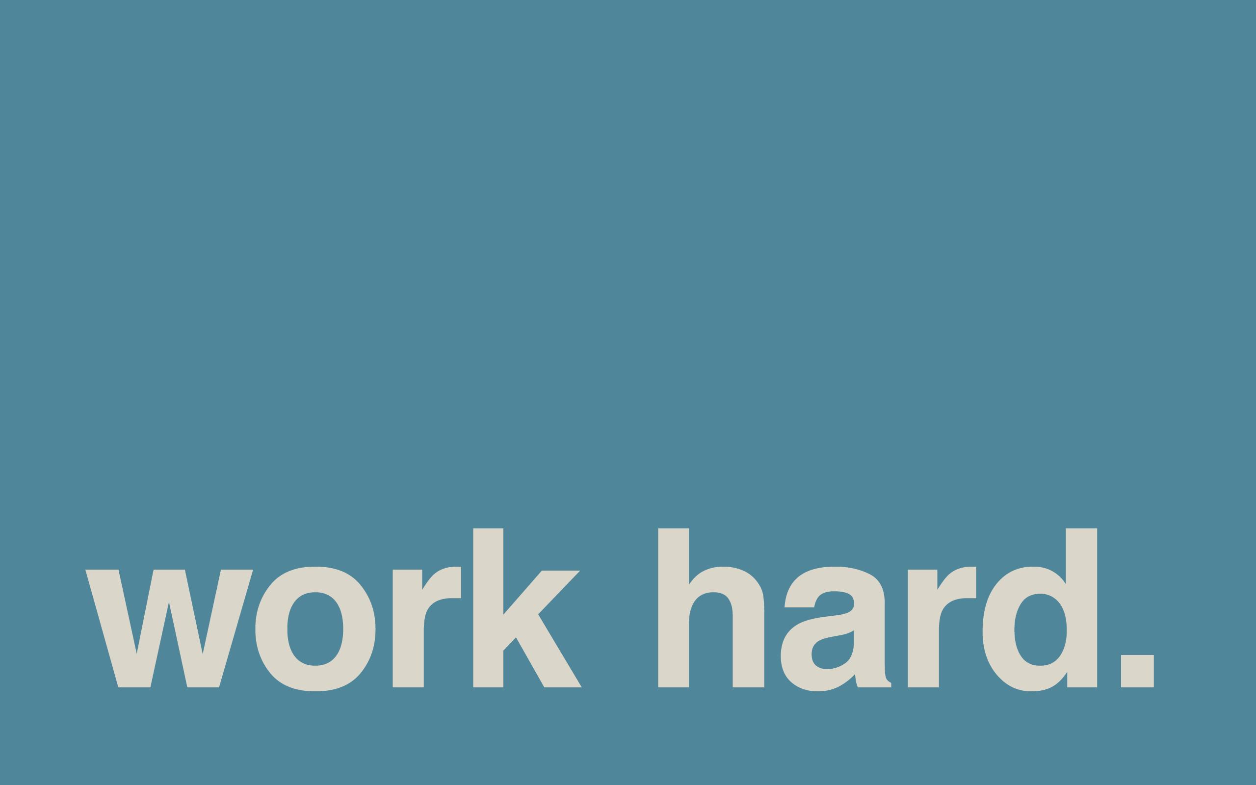 Hard Work Wallpapers 2560x1600