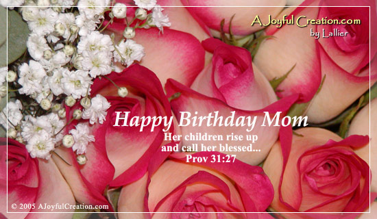 Happy Birthday Mom eCard   A Joyful Creation Greeting Cards 550x320