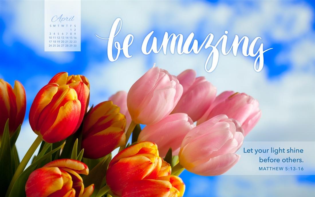 April 2016   Be Amazing Desktop Calendar  April Wallpaper 1100x687