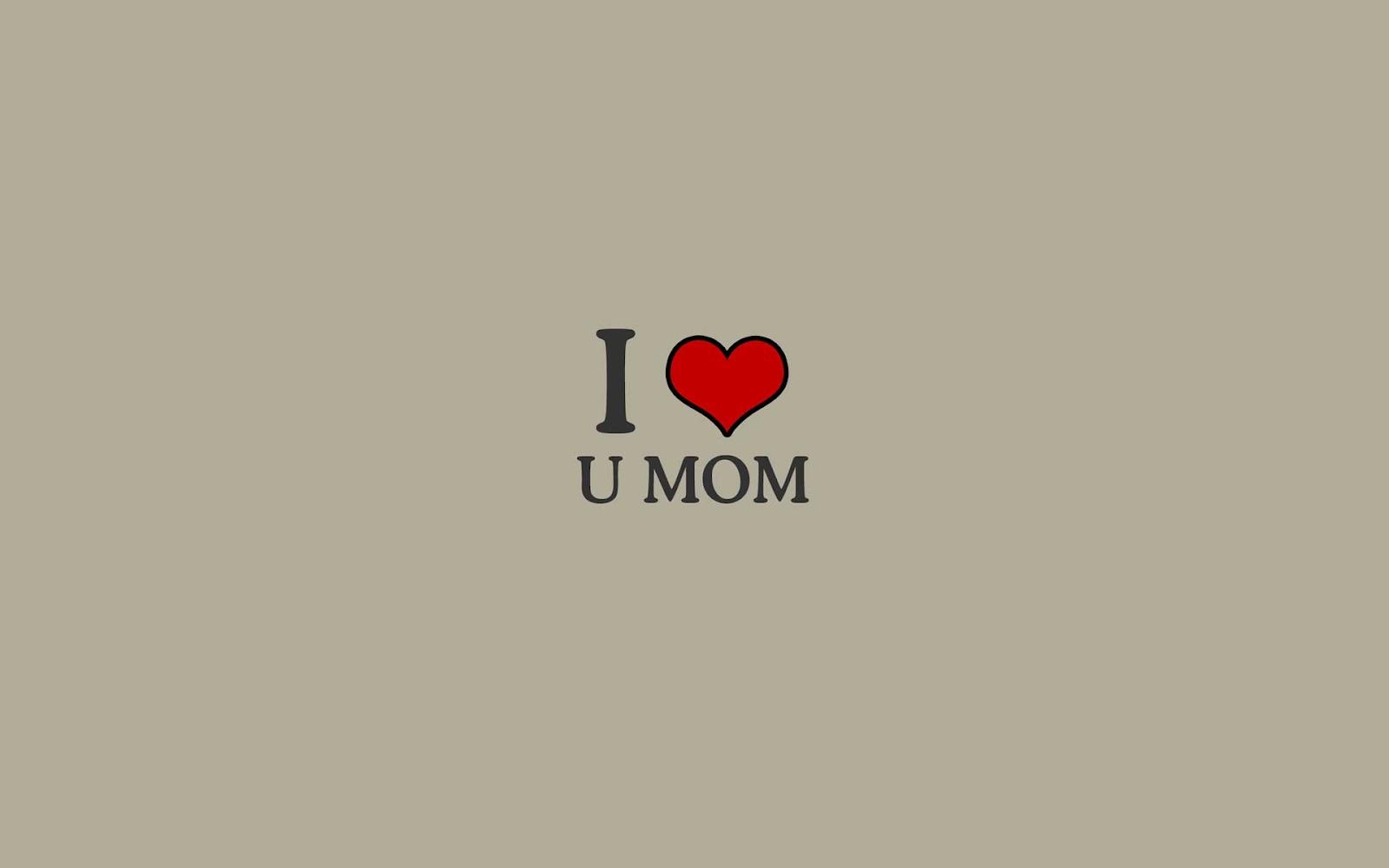 Free Download Love You Mom Desktop Wallpapers Desktop Background
