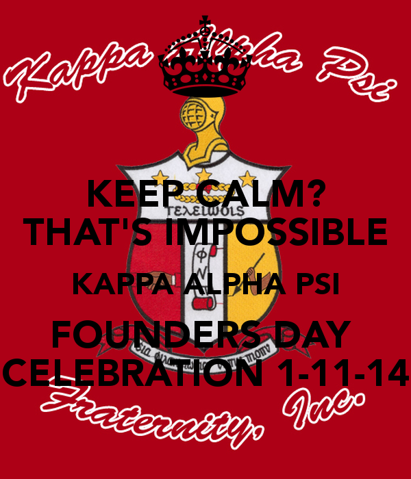 KEEP CALM THATS IMPOSSIBLE KAPPA ALPHA PSI FOUNDERS DAY CELEBRATION 600x700