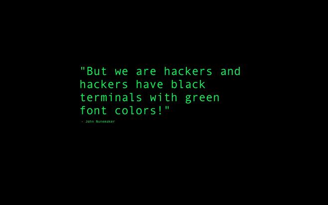 John Nunemaker green hackers quotes wallpaper 706549 Wallbasecc 658x411