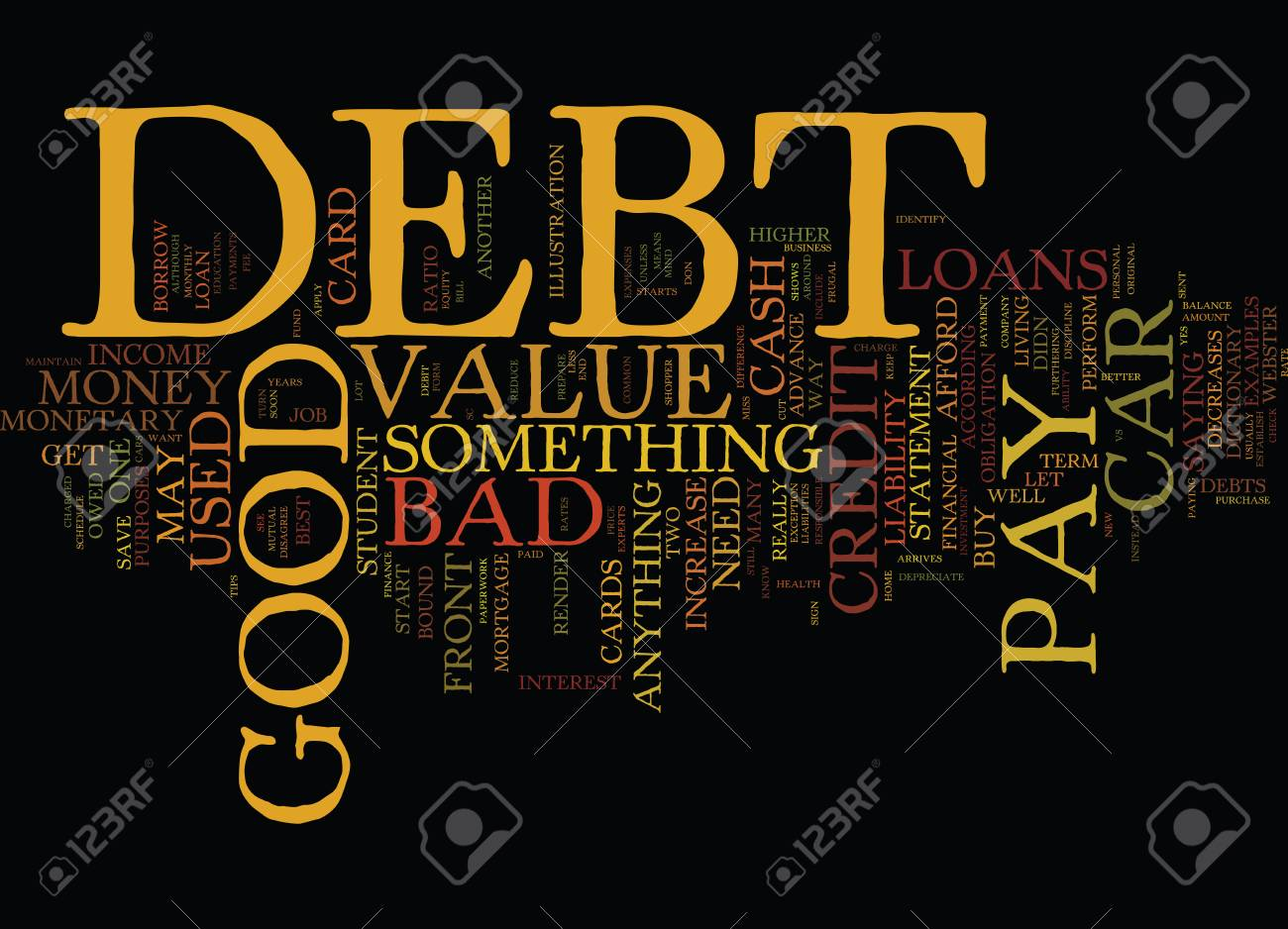 GOOD DEBT VS BAD DEBT Text Background Word Cloud Concept Royalty 1300x938