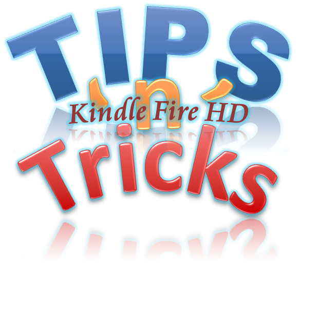 Never Ending List of Tips and Tricks for the Amazon Kindle Fire HD 617x618