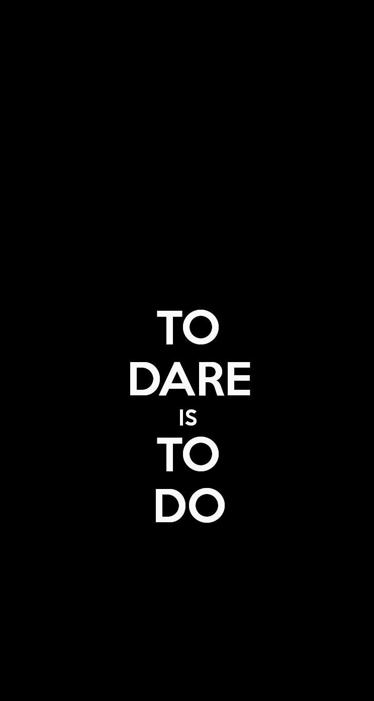 iPhone 5 Keep Calm Wallpaper TO DARE IS TO DO iPhone 5 744x1392