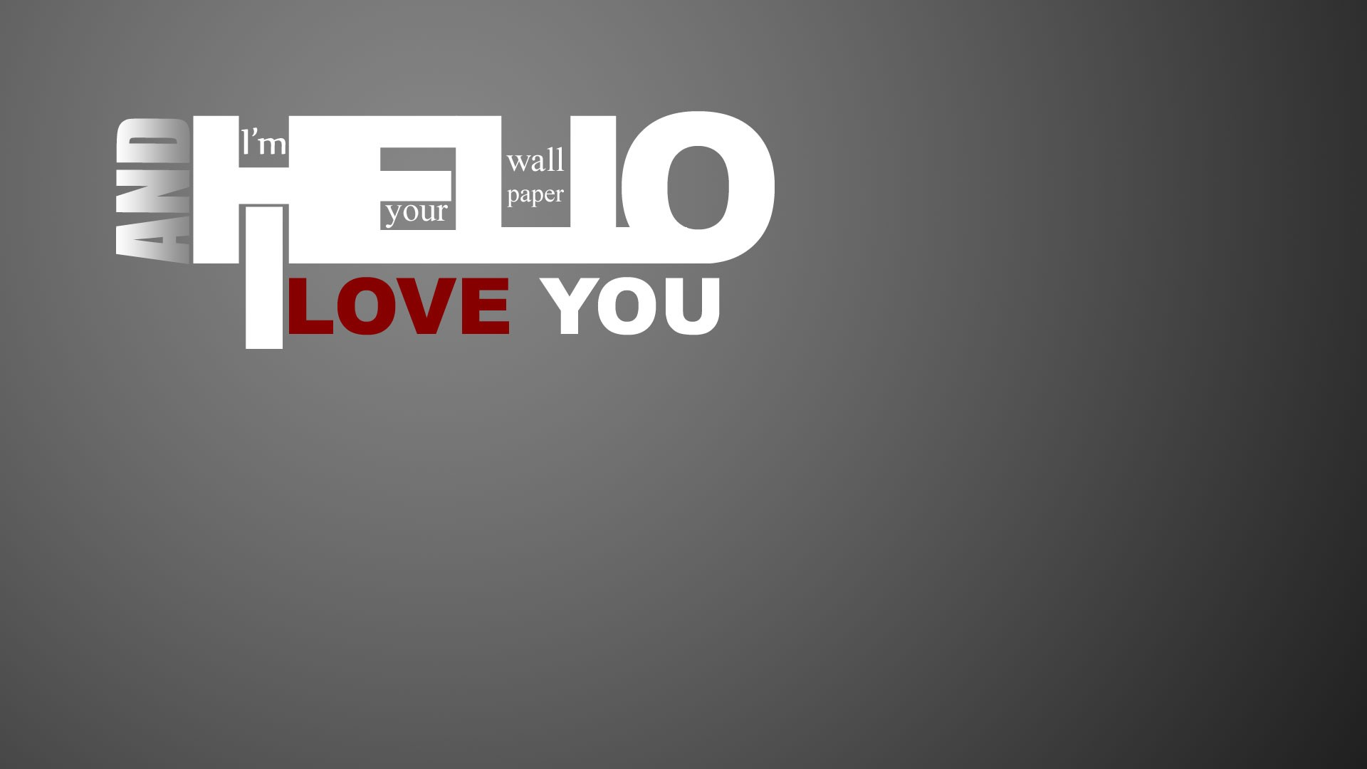 hello i am your wallpaper and i love you hello i am you 1920x1080