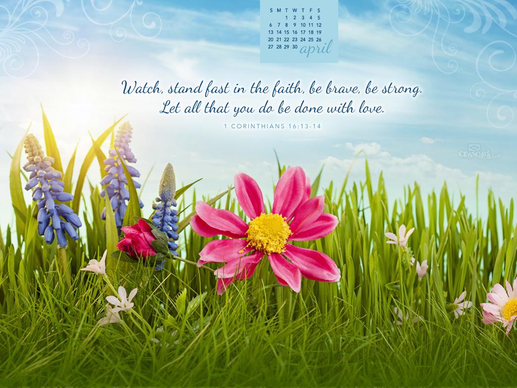 April 2014   1 Corinthians 1613 14 Wallpaper 1024x768