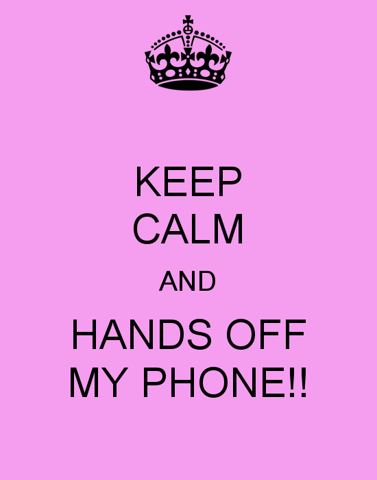KEEP CALM AND HANDS OFF MY PHONE Poster laura Keep Calm o Matic 550x700