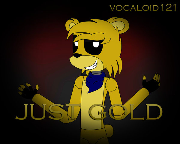 Just Gold Golden Freddy by vocaloid121 600x480