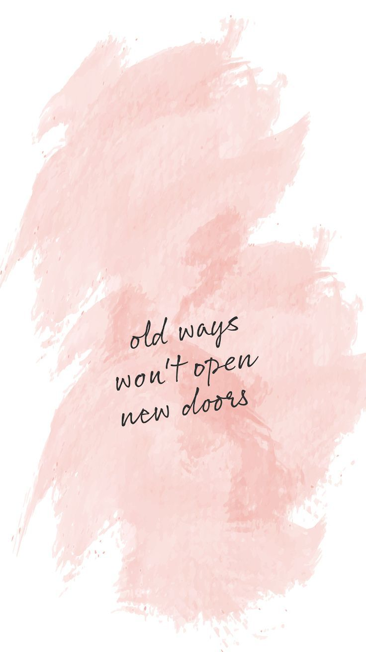 Paint stroke background motivational quote Old ways wont open 736x1309