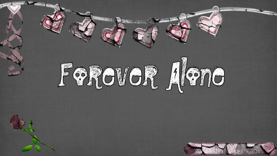 Forever Alone Wallpaper by Alienizious 900x506