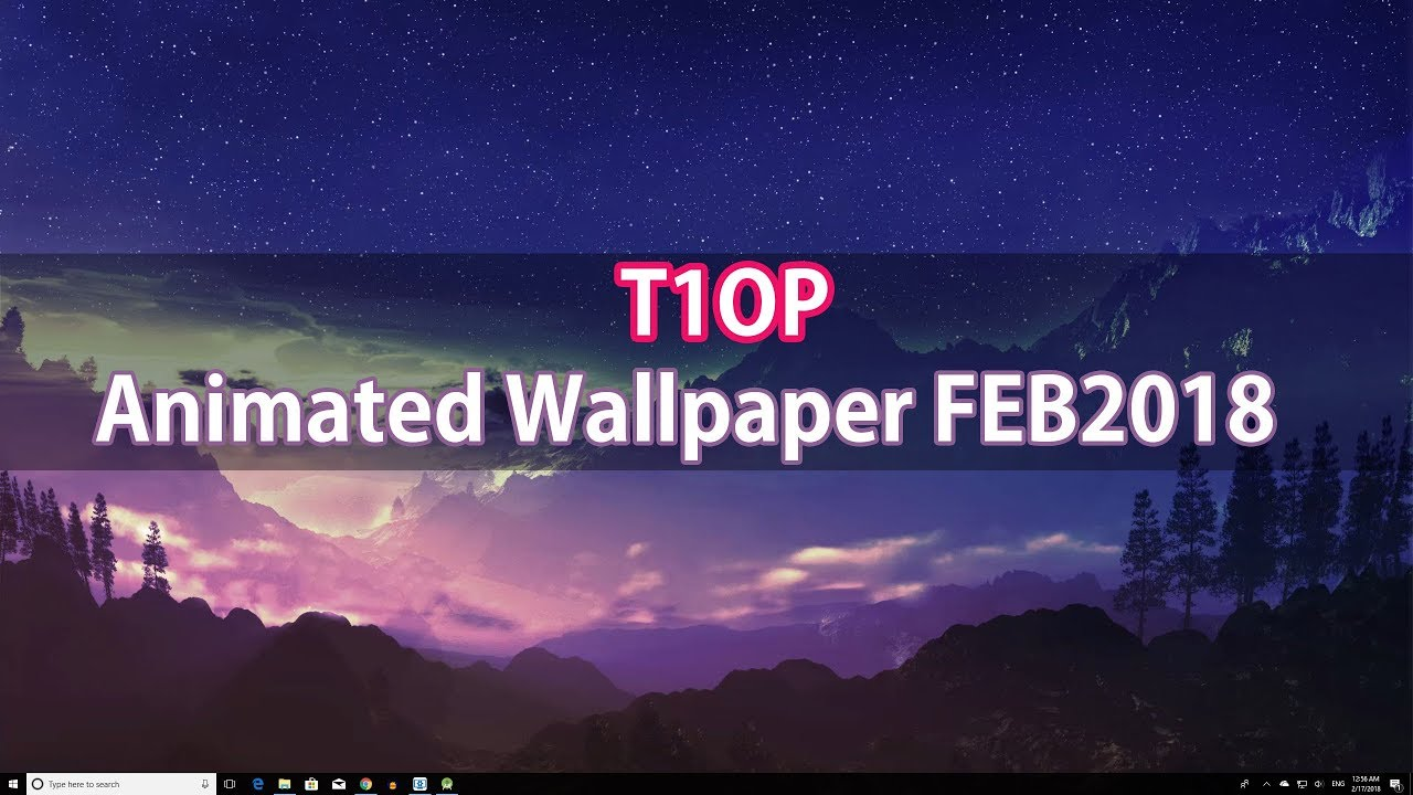 TOP 10 Animated live WALLPAPER WINDOWS 10 February 2018 1280x720