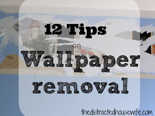 12 Tips for Wallpaper Removal kitchenbathroom makeover Pinterest 640x479