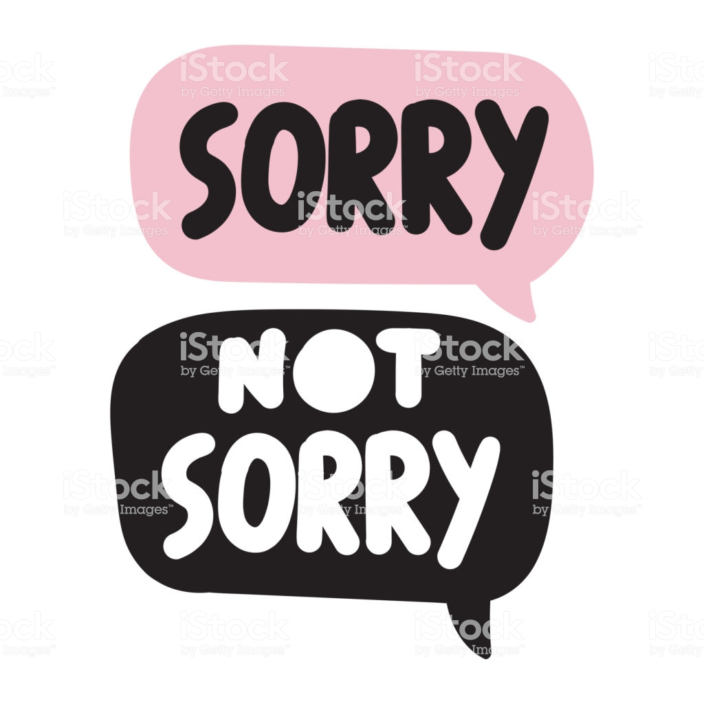 Sorry Not Sorry Vector Inspiration Motivation Quote On White 1024x1024