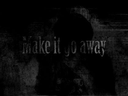 Make it Go Away Wallpapers   Download Dark Wallpapers 419x315