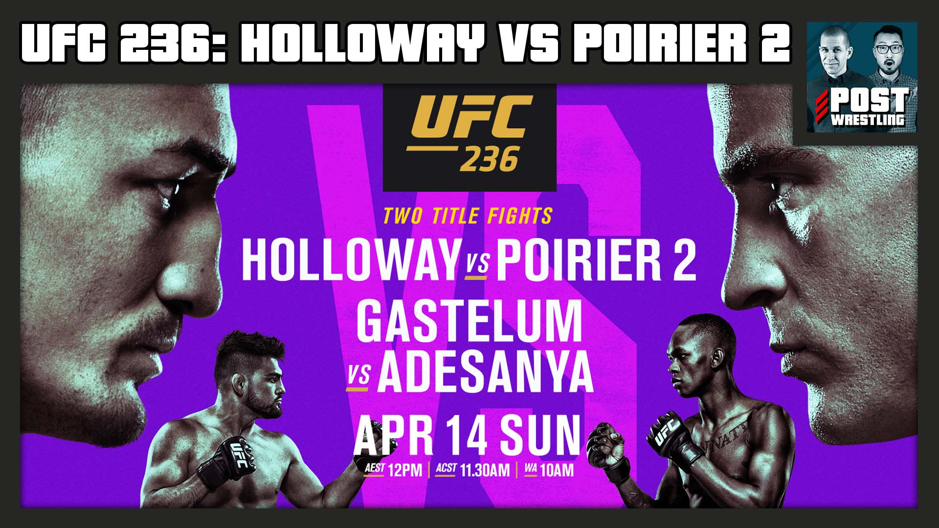 UFC 236 POST Show Holloway vs Poirier Gastelum vs Adesanya 1920x1080