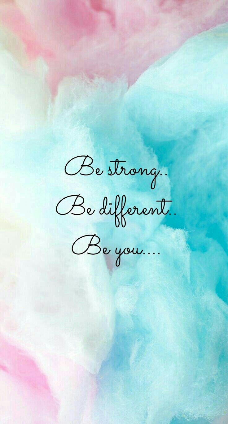 Be Strong Be different Be you 736x1370