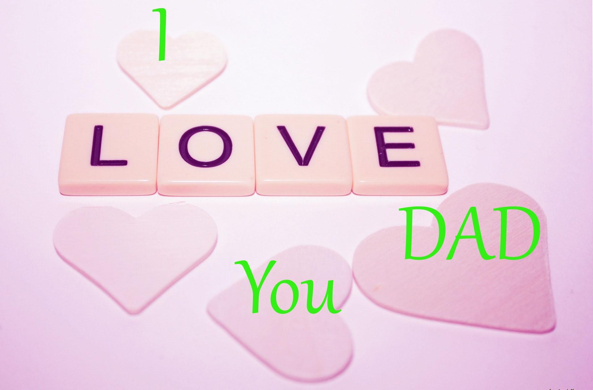 Wallpaper I Love You Dad : I Love Daddy Wallpapers - WallpaperSafari