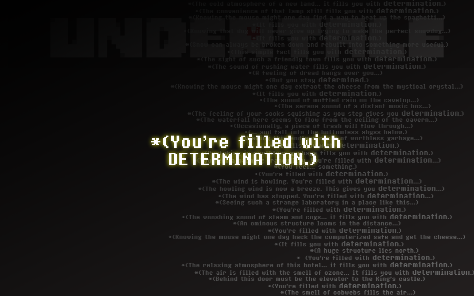 Can we get a Youre filled with DETERMINATION wallpaper Undertale 1920x1200