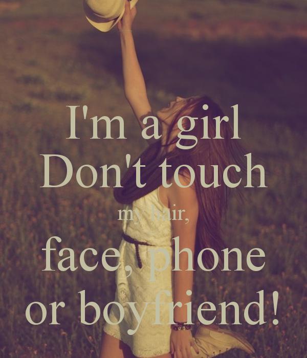 girl Dont touch my hair face phone or boyfriend   KEEP CALM 600x700