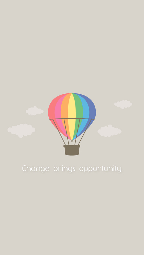 Group of Change brings opportunity iphone wallpaper   mobile9 We 500x887
