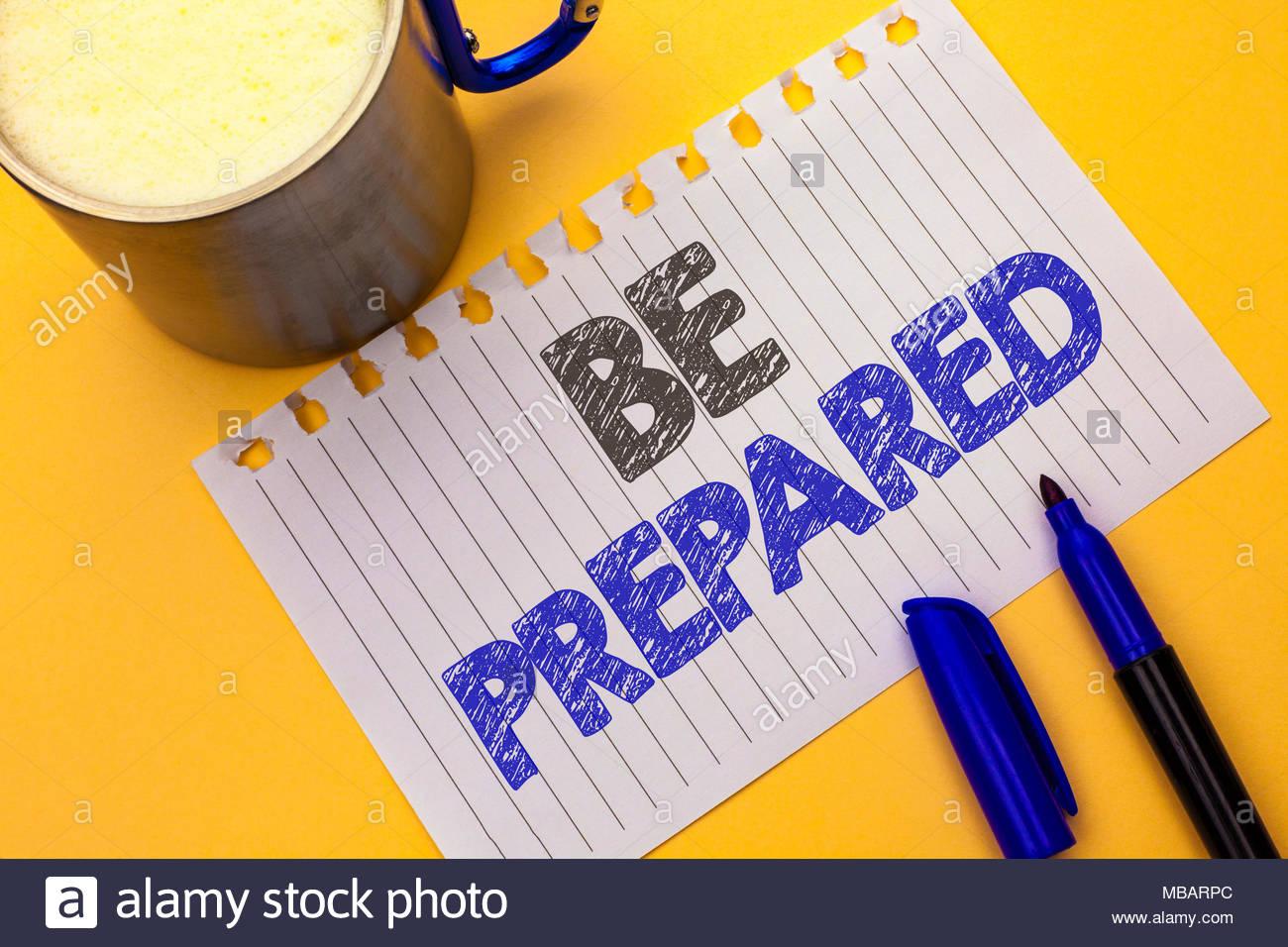 Text sign showing Be Prepared Conceptual photo Preparedness 1300x956
