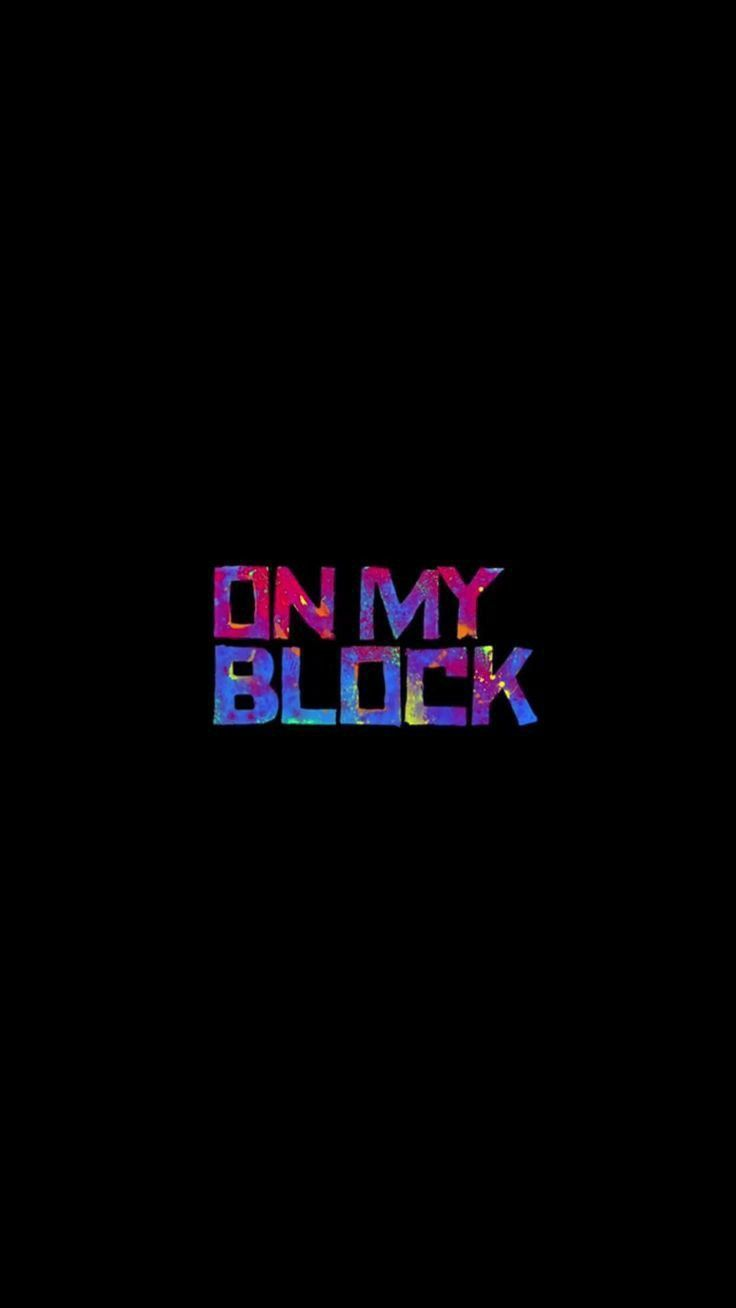 On My Block Wallpapers Aesthetic On My Block Block quotes 736x1308