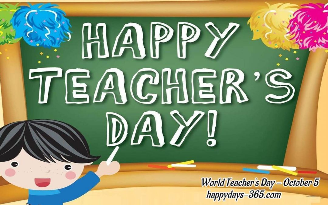 World Teachers Day   October 5 2018 Happy Days 365 1080x675