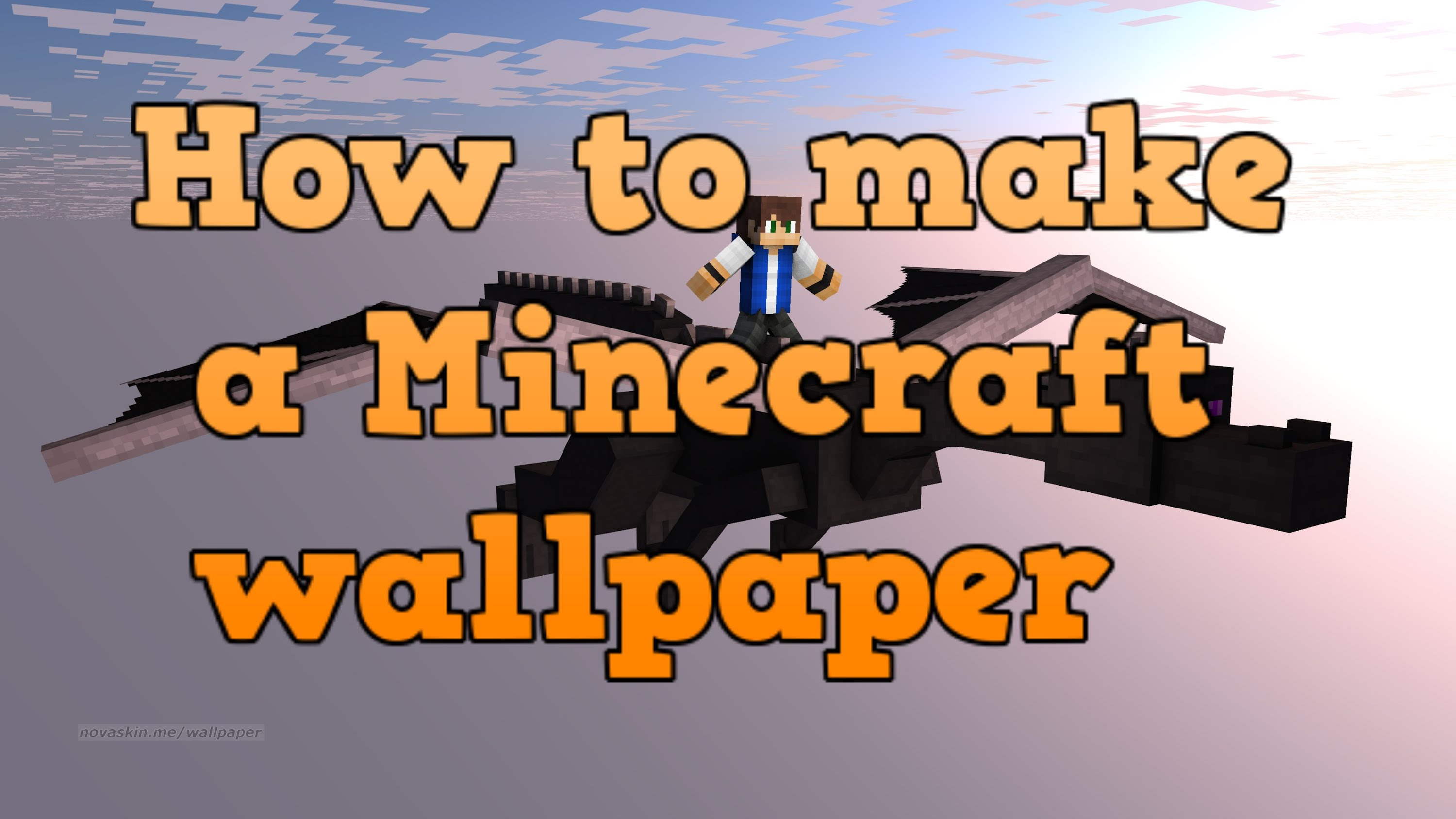 How to make your own Minecraft Wallpaper 3000x1688
