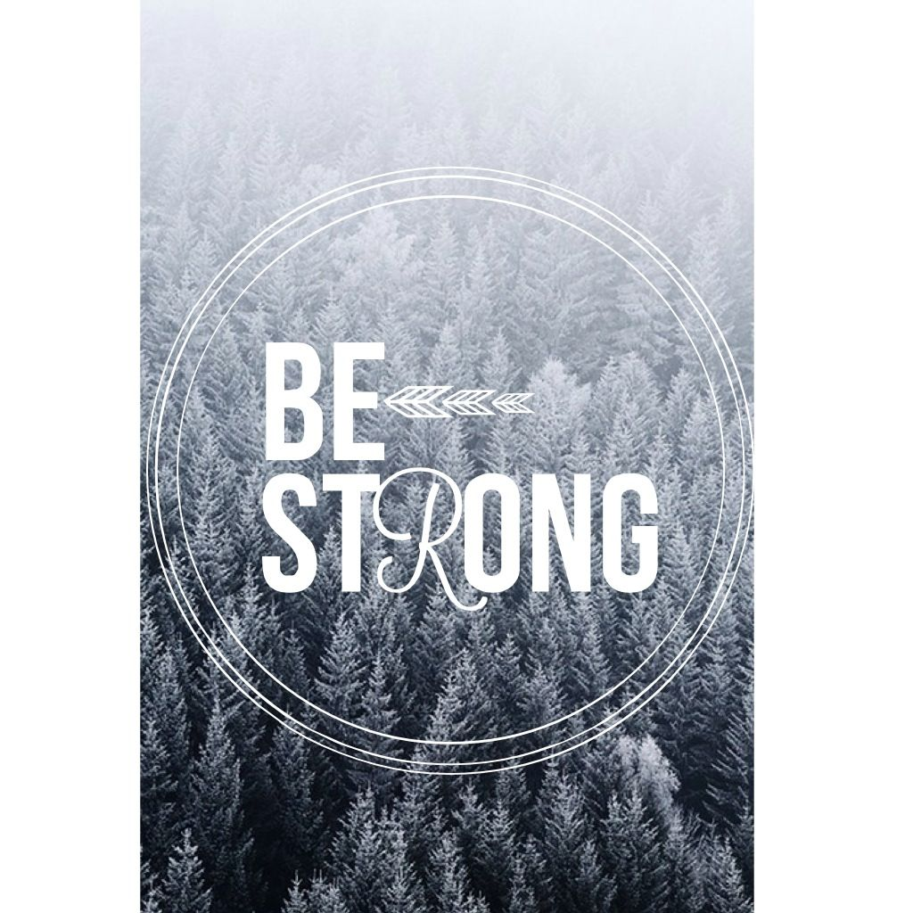 Be strong wallpaper Phone Wallpapers made by me Wallpaper 1024x1024