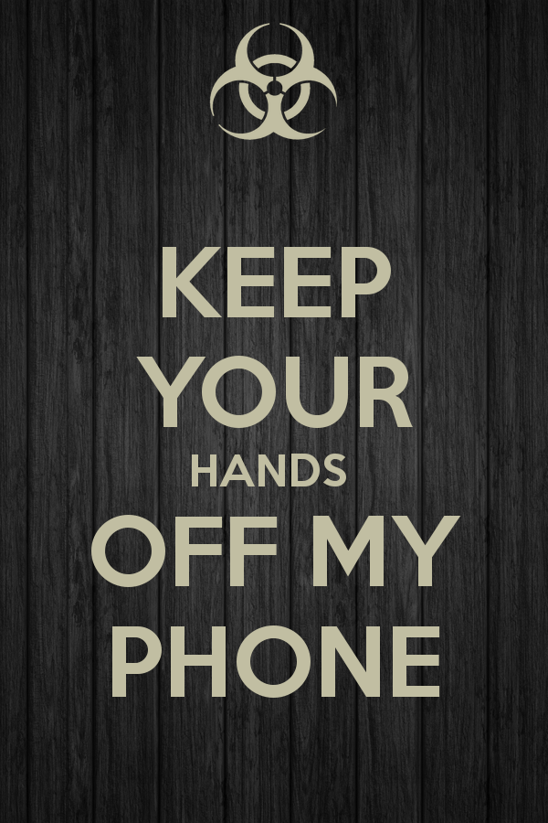 KEEP YOUR HANDS OFF MY PHONE   KEEP CALM AND CARRY ON Image Generator 600x900