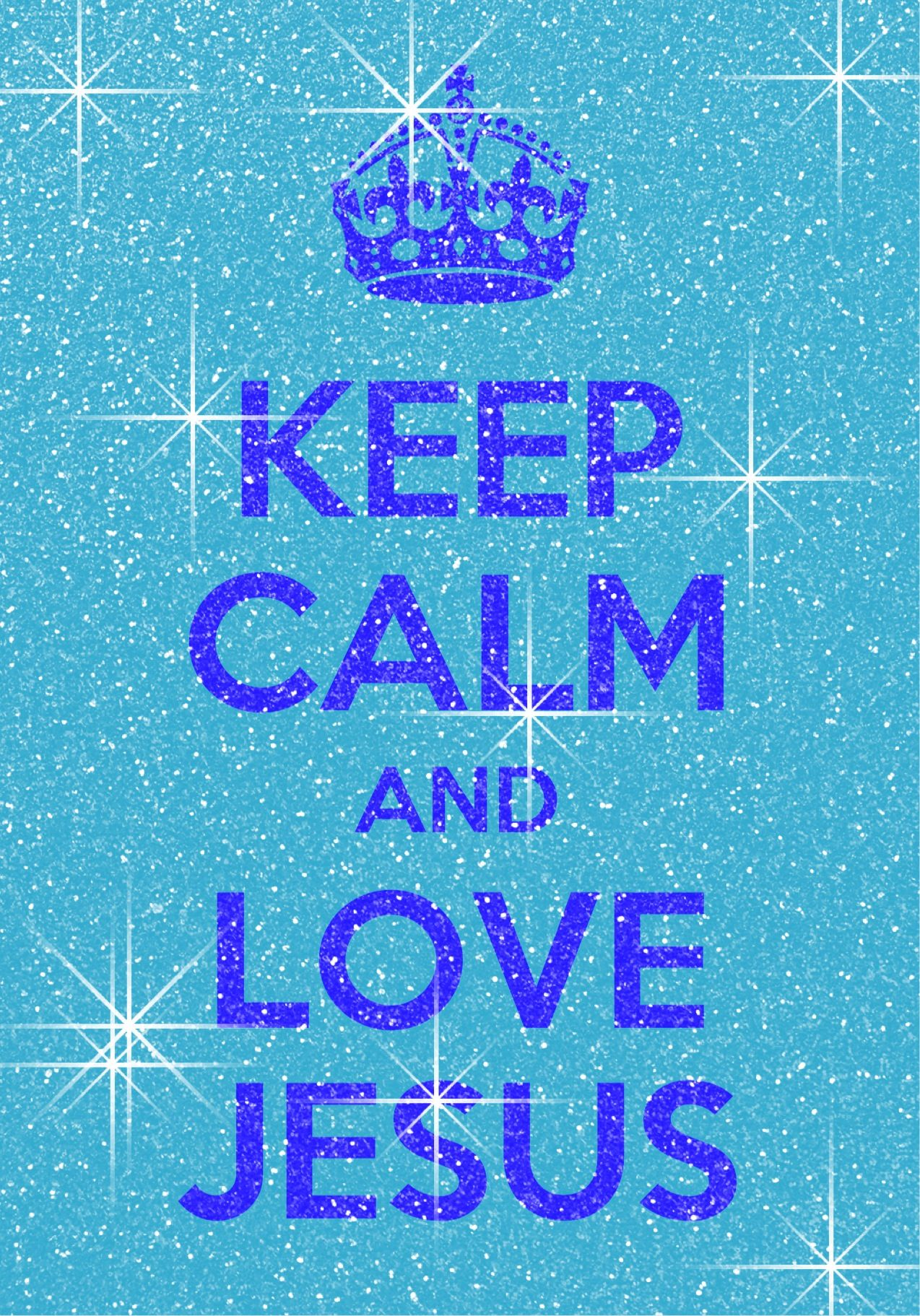 Keep calm and love Jesus Calm Keep calm pictures Calm quotes 1274x1823