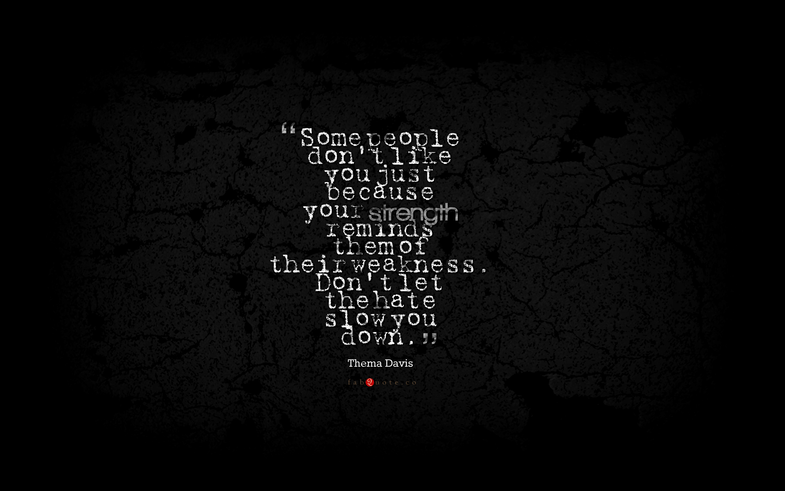 Thema Davis Quote about Strength and Weakness widescreen wallpaper 2560x1600