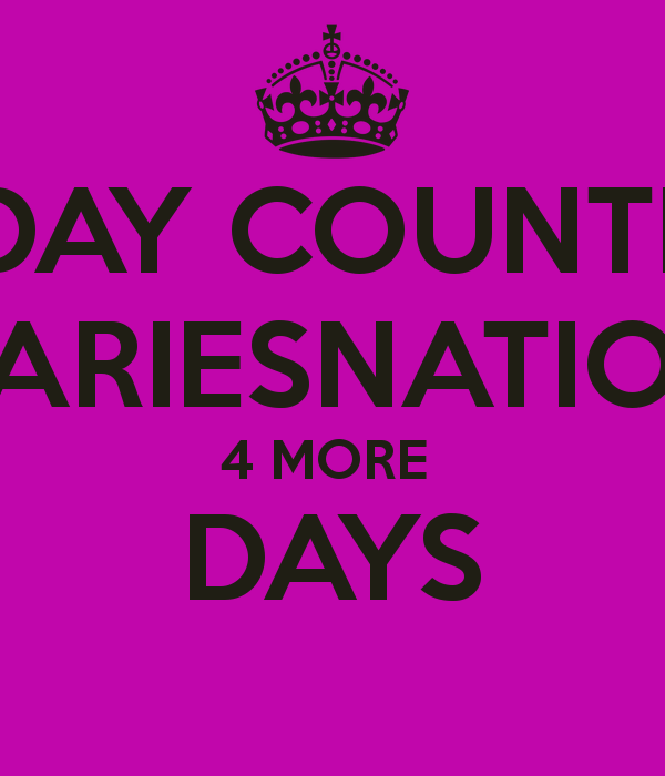 BIRTHDAY COUNTDOWN ARIESNATION 4 MORE DAYS   KEEP CALM AND CARRY ON 600x700