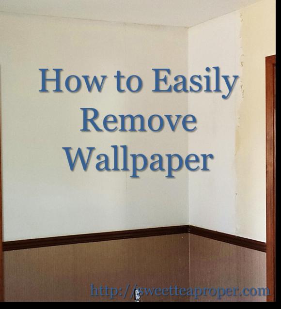 How to Remove Wallpaper Easy Sweet Tea Proper 580x638